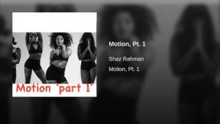 Motion, Pt. 1