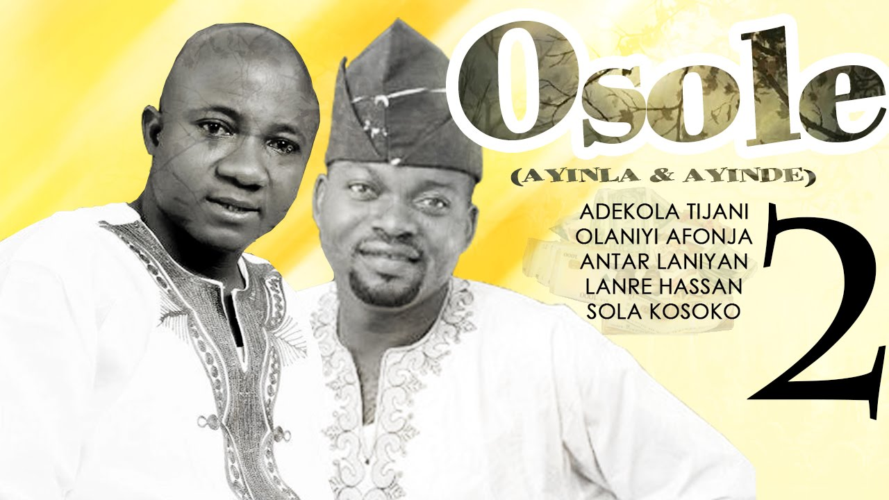 Download Osole 2 - Yoruba Latest 2015 Movie.
