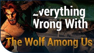 GAME SINS | Everything Wrong With The Wolf Among Us