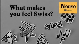 What makes you feel Swiss?