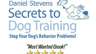 Secrets To Dog Training Review - Secrets To Dog Training Ebook Download