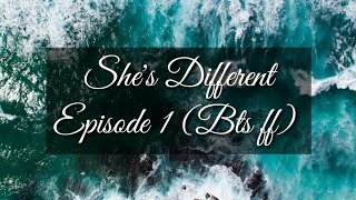 She's Different (Bts ff)  Episode 1