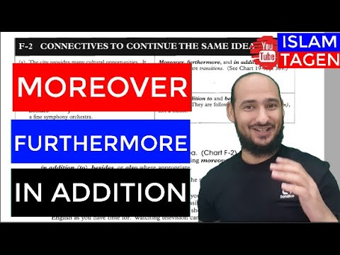 F-2 CONNECTIVES TO CONTINUE THE SAME IDEA (moreover, furthermore, in addition) - لاضافة معلومات