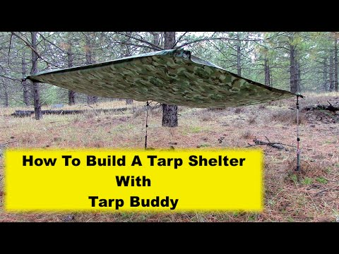 How To Build A Tarp Shelter with Tarp Buddy - YouTube