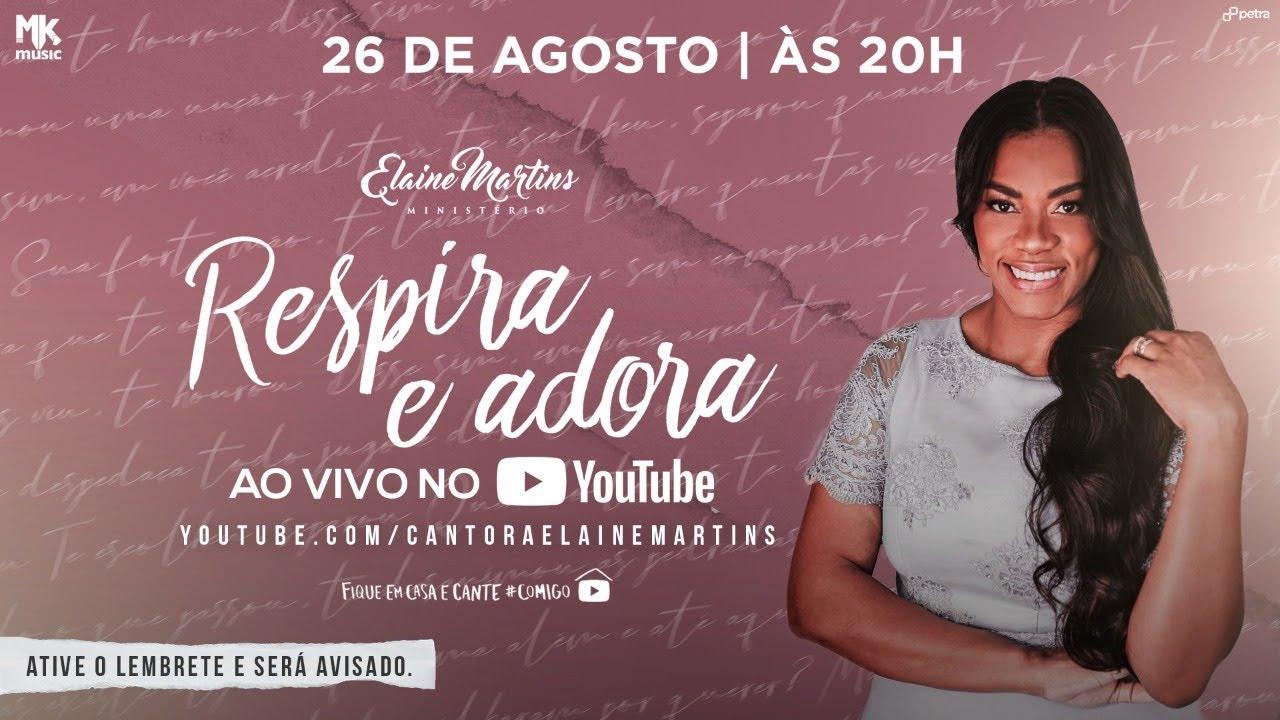 Elaine Martins AO VIVO - Respira e Adora | #FiqueemCasa e Cante #Comigo