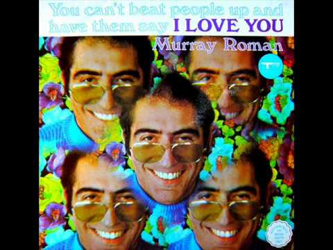 Murray Roman + You Can't Beat People Up And Have Them Say I Love You (side One) + Track.wmv