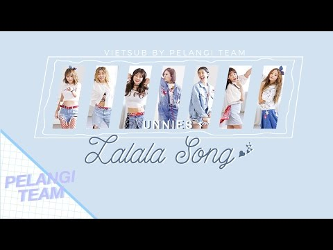 [Vietsub][Audio] LaLaLa Song (랄랄라 송) - Unnies (언니쓰)