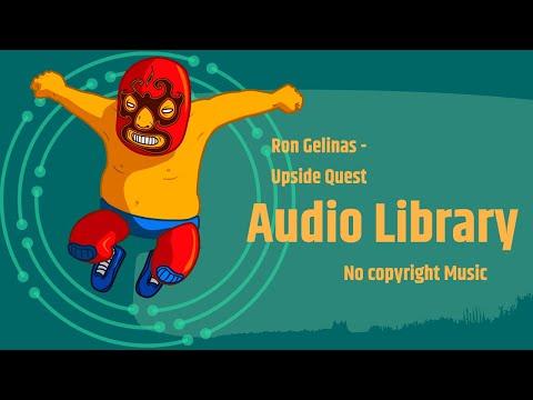 Ron Gelinas - Upside Quest ( Vlog NO COPYRIGHT MUSIC )