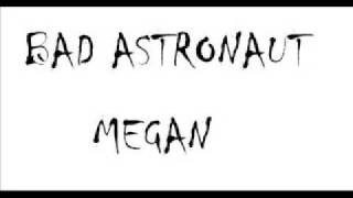 Watch Bad Astronaut Megan video