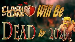 Clash of Clans Will Be DEAD by 2020 | 3 Awesome Ways Supercell can Make Clash Great!