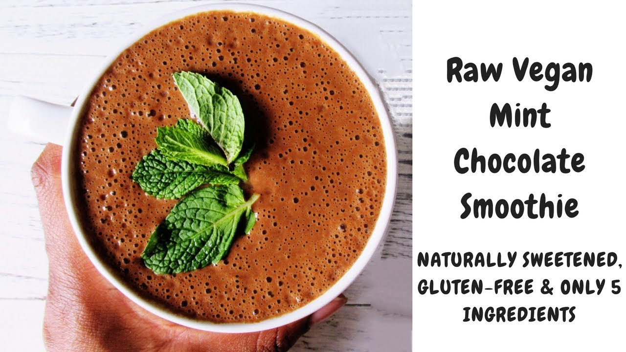 Easy vegan recipe videos healthy raw vegan mint chocolate smoothie forumfinder Image collections