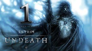 Skyrim Mod: Undeath Ep1 - Lets Play