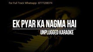 Ek Pyar Ka Nagma Hai || Unplugged Karaoke
