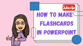 HOW TO MAKE FLASHCARDS IN POWERPOINT