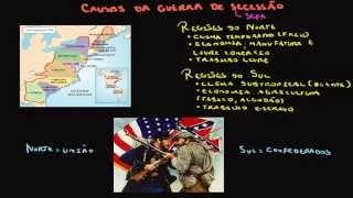 Guerra de Secessão #1 - Causas da Guerra de Secessão