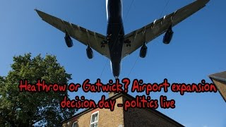 Heathrow or Gatwick? Airport expansion decision day – politics live
