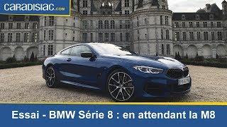 Essai - BMW Série 8 : en attendant la M8