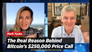 Why Bitcoin's Future Price Is $250,000; It's Not for Reasons You Think Says Mark Yusko