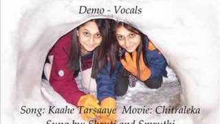 Kahe Tarsaaye by Shruti and Smruthi