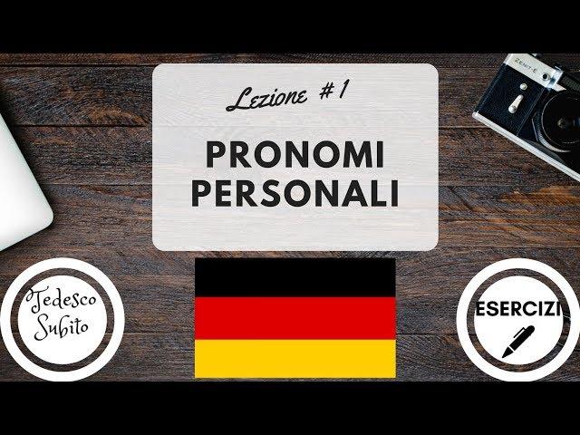 Corso di Tedesco - Pronomi Personali - Lezione 1 (con esercizi)