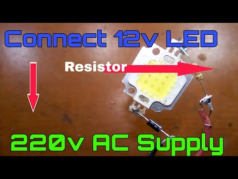 Simple Way To Connect 12v LED On 220v Ac Supply . Convert 220v Ac To 12v Dc Using Resistor.