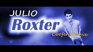 Roxter  - Julio (Coofer Remix)