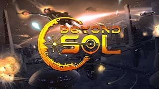 What is... Beyond Sol (Space Combat 4x Real Time Indie Title) Gameplay First Impressions