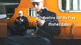 Maher Zain - Palestine Will Be Free | Karaoke