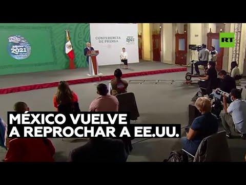 México vuelve a reprochar a EE.UU. el financiamiento a opositores