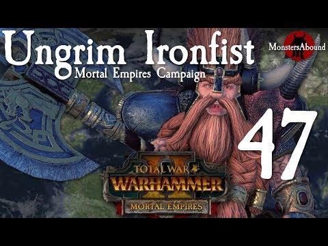 Total War: Warhammer 2 Mortal Empires  Ungrim Ironfist Campaign #47