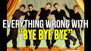 """Everything Wrong With *NSYNC - """"Bye Bye Bye"""""""