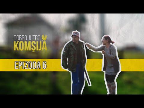 DOBRO JUTRO KOMŠIJA (NOVA SERIJA) - EPIZODA 6