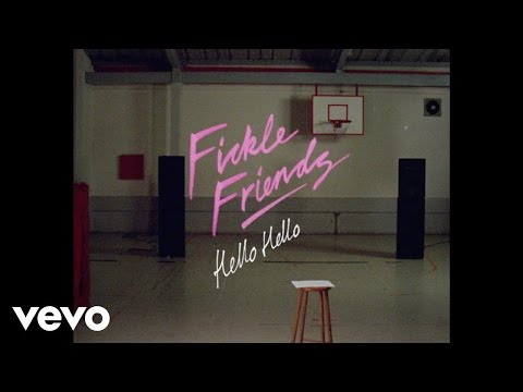 Fickle Friends - Hello Hello (Official Video)