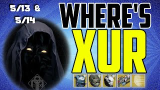 where s xur xurs location today may 13 may 14 5 13 5 14 plus a rant