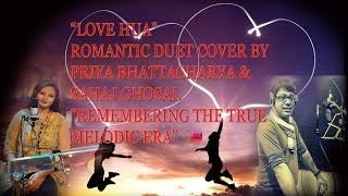LOVE HUA ORIGINAL SONG COVER PRIYA BHATTACHARYA SAHAJ GHOSAL ROMANTIC DUET