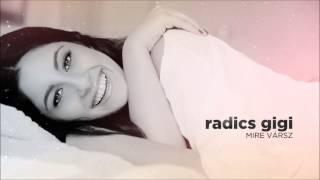 Repeat youtube video Radics Gigi - Mire vársz [Official Audio]