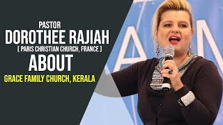 Pastor Dorothee Rajiah(France) about  Grace Family International Ministries, Kerala