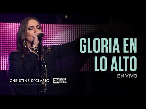 Christine D'Clario | Gloria en lo Alto | En Vivo