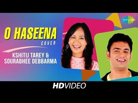 O Haseena | Cover | Kshitij Tarey & Sourabhee Debbarma IHD Video