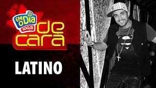 FM O Dia De Cara com Latino