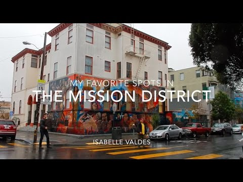 TOUR OF THE SF MISSION DISTRICT - MY FAVORITE SPOTS