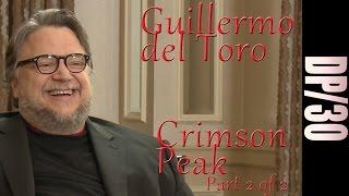 DP/30: Crimson Peak, Guillermo Del Toro, Part 2 Of 2