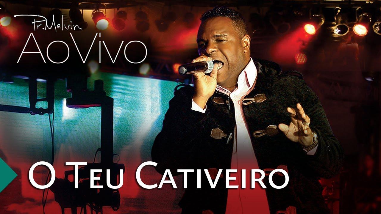 Download Pastor Melvin - O Teu Cativeiro (DVD ao Vivo 2)   Águas Purificadas