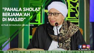 Pahala Sholat Berjama'ah di Masjid   Buya Yahya   Kitab Riyadush Sholihin   16 September 2018