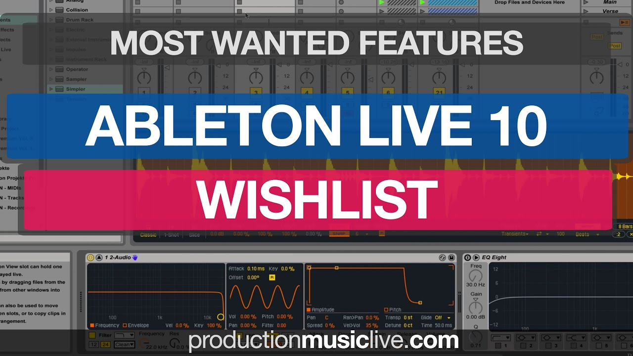 Top 10 features needed in ABLETON LIVE 10 - plus 90 wishes and suggest