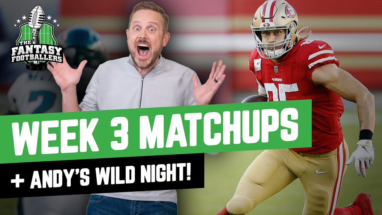 Fantasy Football 2021 - Week 3 Matchups + Andy's Wild Night, Wheel of Shame - Ep. 1119