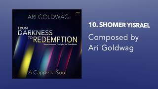 Ari Goldwag A Cappella Soul: Darkness to Redemption Preview