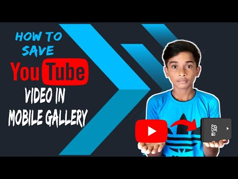 HOW TO SAVE YOUTUBE VIDEO IN MOBILE GALLERY 2021 || in English