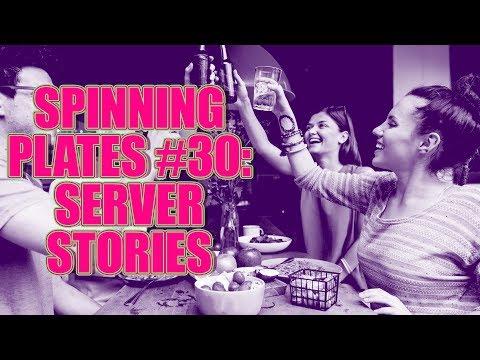 SPINNING PLATES 30: SERVER STORIES