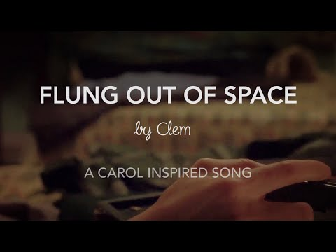 Flung Out of Space | Carol themed original song (with lyrics)